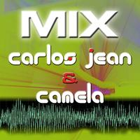 Carlos Jean - Mix Carlos Jean & Camela Dance Versions