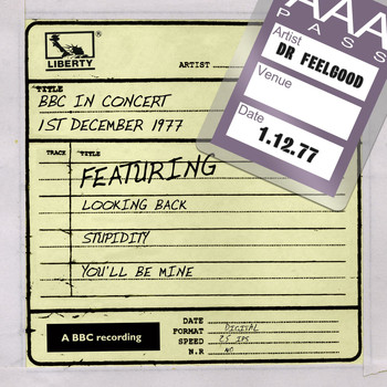 Dr Feelgood - Dr Feelgood - BBC In Concert (1st December 1977)