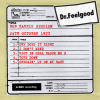 Dr Feelgood - Dr Feelgood - BBC Bob Harris Session (24th October 1973)