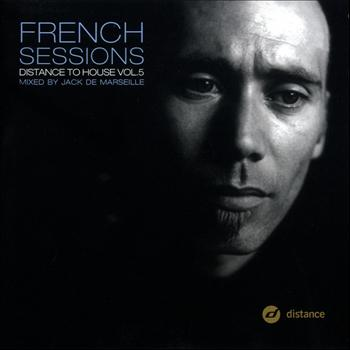 Various Artists - French Sessions Vol. 5 - Distance To House 5 Mixed By Jack De Marseille