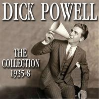Dick Powell - The Collection 1935-8