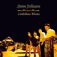 Steve Johnson - Cadillac Blues