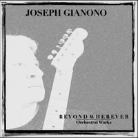 Joseph Gianono - Beyond Wherever