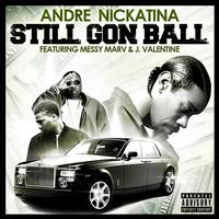 Andre Nickatina - Still Gon Ball - Single