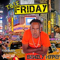 Benzly Hype - Friday T.G.I.F