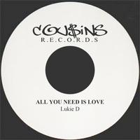 Lukie D - All You Need Is Love