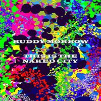 Buddy Morrow - This Is The Naked City