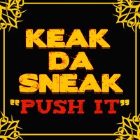 Keak Da Sneak - Push It (Explicit)