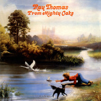 Ray Thomas - From the Mighty Oaks - Remastered Edition