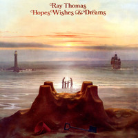 Ray Thomas - Hopes, Wishes & Dreams - Remastered Edition