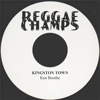 Ken Boothe - Kingston Town - Single