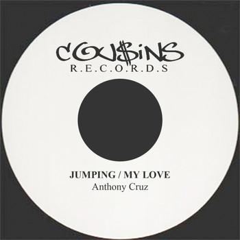 Anthony Cruz - Jumping / My Love