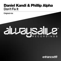 Daniel Kandi & Phillip Alpha - Don't Fix It