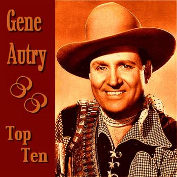 Gene Autry - Gene Autry Top Ten
