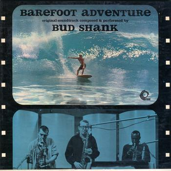 Bud Shank - Barefoot Adventure (Original Motion Picture Soundtrack)