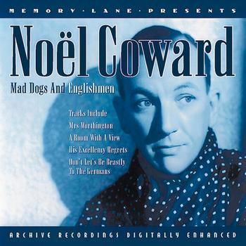 Noel Coward - Mad Dogs And Englishmen