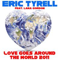 Eric Tyrell - Love Goes Around the World 2011