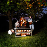 Sound of Rum - Best Intentions (Explicit)