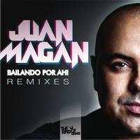Juan Magan - Bailando Por Ahi (Club Remixes)