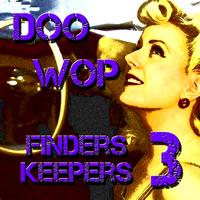 Various Artists - Doo Wop Finders Keepers Vol 3