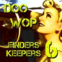 Various Artists - Doo Wop Finders Keepers Vol 6