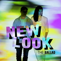 New Look - The Ballad
