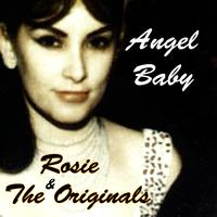 Rosie & The Originals - Angel Baby