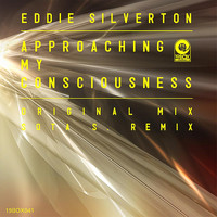 Eddie Silverton - Approaching My Consciousness