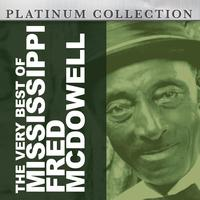 Mississippi Fred McDowell - The Very Best of Mississippi Fred McDowell