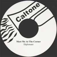 Diplomats - Meet Me At The Corner