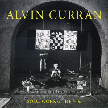 Alvin Curran - Alvin Curran: Solo Works - The '70s