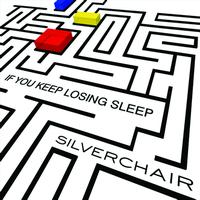 Silverchair - If You Keep Losing Sleep