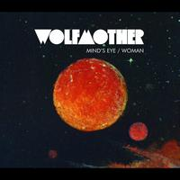 Wolfmother - Mind's Eye/Woman