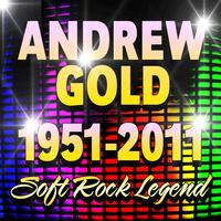 Andrew Gold - 1951 - 2011 Soft Rock Legend (Re- Recorded)