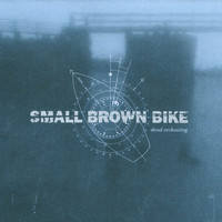 Small Brown Bike - Dead Reckoning