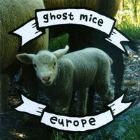 Ghost Mice - Europe