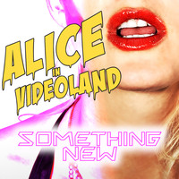 Alice In Videoland - Something New