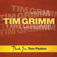 Tim Grimm - Thank You Tom Paxton