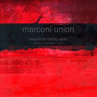 Marconi Union - Beautifully Falling Apart (Ambient Transmissions Vol 1)