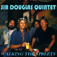 Sir Douglas Quintet - Walking the Streets