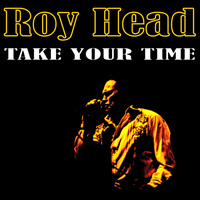 Roy Head - Take Your Time