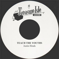 Justin Hinds - Teach The Youths