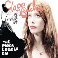 Clare Bowditch - The Moon Looked On