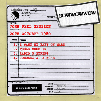 Bow Wow Wow - John Peel Session [20th October 1980] (20th October 1980)