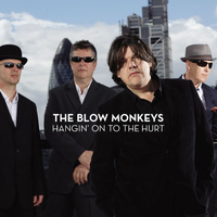 The Blow Monkeys - Hangin' on to the Hurt (Let It Go Now)