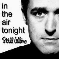 Still Collins - In the Air Tonight