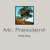 Peter King - Mr. President