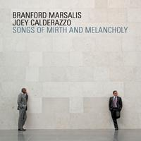 Branford Marsalis - Songs Of Mirth And Melancholy