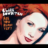 Clare Bowditch - Are You Ready Yet?