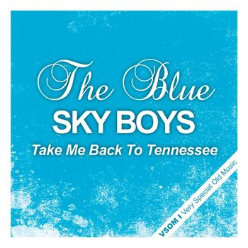 The Blue Sky Boys - Take Me Back to Tennessee